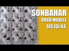 SONBAHAR Örgü Modeli - Şiş İşi İle Örgü Modelleri - YouTube