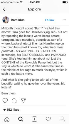 Historically, dhe didn't burn the letters from before they were married, but the ones from him around the time of the Reynolds Pamphlet are missing, so Lin's theory and the basis for Burn is that Eliza burned them