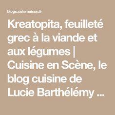 Kreatopita, feuilleté grec à la viande et aux légumes | Cuisine en Scène, le blog cuisine de Lucie Barthélémy - CotéMaison.fr