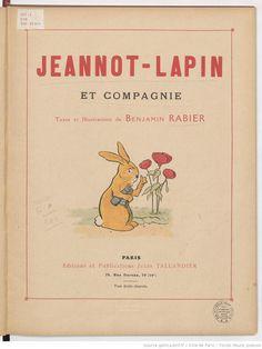 Jeannot-lapin et Cie / Texte et illustrations de Benjamin Rabier, 1913 Bunny rabbit