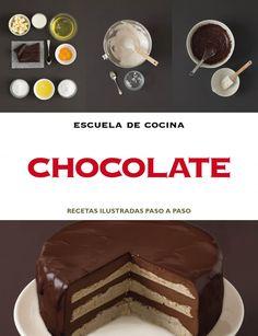 CHOCOLATE. Recetas ilustradas paso a paso