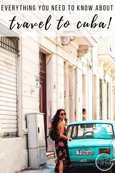 All the tips you need for your trip to Cuba.