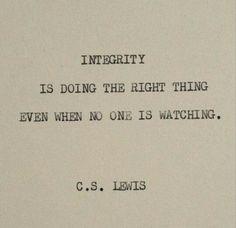 To Integrity.... #WordsOfTruth #WordsToInspire #OkThen #LifeQuotes