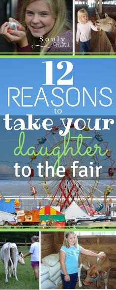 Twelve reasons you should take your daughter to a county fair. I totally agree, especially with #12!
