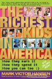 bazilbooks The Richest Kids In America: How They Earn It, How They Spend It, How You Can Too - http://books.bazilbooks.com/bazilbooks-the-richest-kids-in-america-how-they-earn-it-how-they-spend-it-how-you-can-too/