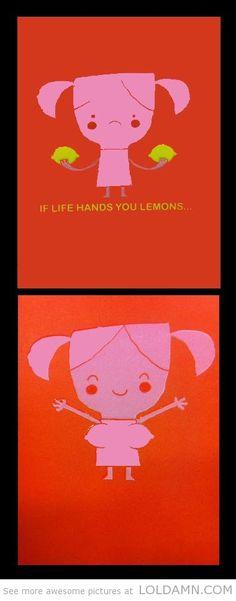 If life gives you lemons...
