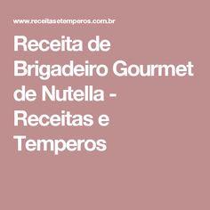 Receita de Brigadeiro Gourmet de Nutella - Receitas e Temperos