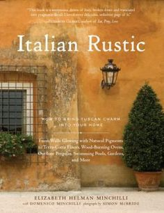 Rustic Italian Decor Bedroom: Italian Rustic: How to Bring Tuscan Charm Into You. Tuscan Style Homes, Tuscan House, Tuscan Garden, Under The Tuscan Sun, Italian Home, Italian Villa, Italian Courtyard, Italian Beauty, Style Toscan