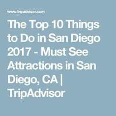 The Top 10 Things to Do in San Diego 2017 - Must See Attractions in San Diego, CA | TripAdvisor