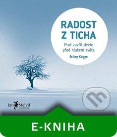 E-kniha: Radost z ticha (Erling Kagge). Nakupujte e-knihy online vo vašom obľúbenom kníhkupectve Martinus!