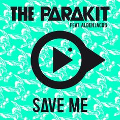 """""""Save Me (feat. Alden Jacob)"""" by The Parakit Alden Jacob was added to my Tomorrow's Hits playlist on Spotify"""