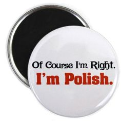 I'm Polish Funny Magnet Polish Recipes, Polish Food, Polish Clothing, Funny Magnets, Polish Christmas, Polish Language, My True Love, Some Quotes, My Heritage