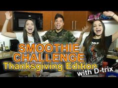 SMOOTHIE CHALLENGE Thanksgiving Edition - w/D-trix - YouTube