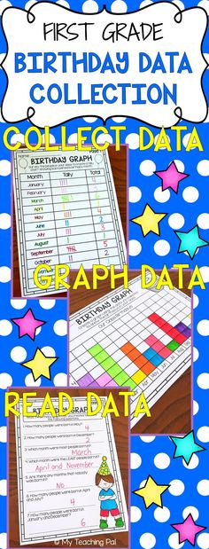 First Grade Birthday Data Collection Activity. Students collect data using tally marks, record data in a bar graph and then answer questions about their graphs.