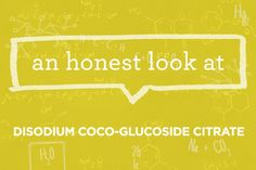 Learn more about disodium coco-glucoside citrate--just because it's not easy to pronounce doesn't mean it's all bad for you.
