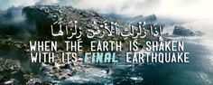 When the Earth is shaken with it's final earthquake.