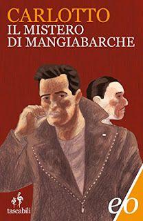 La libreria di Beppe: Il mistero di Mangiabarche di Massimo Carlotto