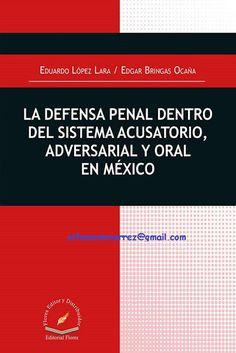 LIBROS EN DERECHO: DEFENSA PENAL DENTRO DEL SISTEMA ACUSATORIO ADVERS...