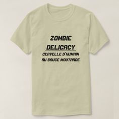 Shop Zombie Delicacy Human brain with mustard sauce T-Shirt created by ZierNorShirt. Personalize it with photos & text or purchase as is! Types Of T Shirts, Text Fonts, Funny Tshirts, Brain, How To Get, T Shirts For Women, Mens Tops, Stuff To Buy, Unique