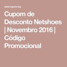 Cupom de Desconto Netshoes   Novembro 2016   Código Promocional