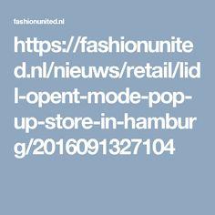 https://fashionunited.nl/nieuws/retail/lidl-opent-mode-pop-up-store-in-hamburg/2016091327104