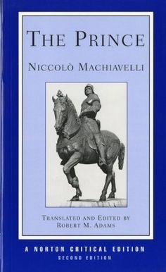 The Prince (Norton Critical Editions) by Niccolo Machiavelli, http://www.amazon.com/dp/0393962202/ref=cm_sw_r_pi_dp_xJNlrb0PZYHMQ