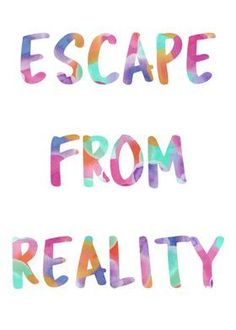 Escape From Reality Quotes poster prints by Emily Pigou Art #escape #escapereality #kidsroom #teensroom #inspirational #quotes #quote #colorful #motivational #posters #homedecor #wallart #watercolors #art #decoration #metalprints #makeyourhomeamazing #displates Unique Quotes, Inspirational Quotes, Eden Design, Gaming Posters, Quote Posters, Motivational Posters, Apple Watch Wallpaper, Nerd Gifts, Aesthetic Words