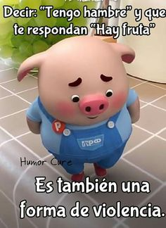 Mmmm que cruel Funny Spanish Memes, Stupid Funny Memes, Hilarious, Funny Pigs, Cute Pigs, Emoji Images, Baby Pigs, Real Life Quotes, Cartoon Faces