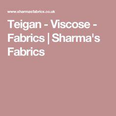 Teigan - Viscose - Fabrics | Sharma's Fabrics