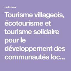 Tourisme villageois, écotourisme et tourisme solidaire pour le développement des communautés locales.