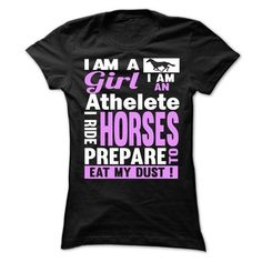 I am a girl I am an athelete I ride horses T Shirts, Hoodies. Check Price ==► https://www.sunfrog.com/Sports/I-am-a-girl-I-am-an-athelete-I-ride-horses-Ladies.html?41382