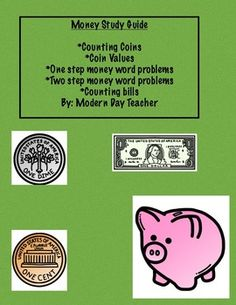This study guide is perfect for student who need to practice for an upcoming test on money.This packet includes: *Practice with one and two step money word problems*Counting Coins*Counting Bills*Value of coins and bills*Value of coins within other coins*13 money problems