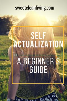 Self Actualization   Be a Better Person   Change Life   Life Hacks   Tips and Tricks   Easy Life Hacks   Inspirational   Self Actualization Quotes   Se;f Actualization Maslow