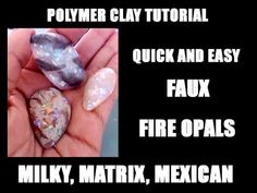 301 Polymer clay tutorial - Quick & Easy fire opals - milky, matrix, Mexican - YouTube