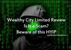 Wealthy City Limited Review – Is It a Scam? Beware of this HYIP