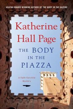 The Body in the Piazza: A Faith Fairchild Mystery by Katherine Hall Page. While celebrating their anniversary in Italy, amateur sleuth/caterer Faith Fairchild and her husband, the Reverend Tom Fairchild, find murder on the itinerary when a new acquaintance is killed in the Eternal City and someone tries to sabotage her former assistant's new cooking school in Florence.