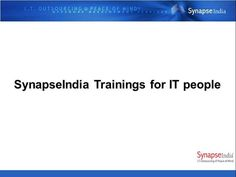 Looking for technical industrial trainings? Watch, Like or download this PPT about.Net training program by SynapseIndia: http://www.authorstream.com/Presentation/SynapseIndia-2754349-synapseindia-trainings-people/