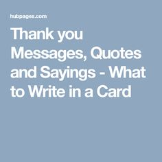 Thank you Messages, Quotes and Sayings - What to Write in a Card