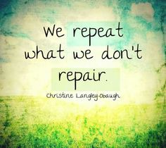 "So right...and usually the ""repairing"" just means acknowledge it, it's not part of your life anymore, so move on...it's done ... done ... done ... so done."