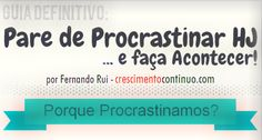 Como Parar de Procrastinar? Descubra tudo sobre a Procrastinação. As causas e soluções com esse infográfico completo e divertido.