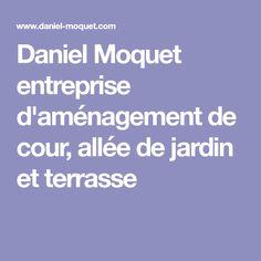 www.daniel-moquet.com createur-allees signe_vos_allees_cour_cour-en ...