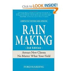 Amazon.com: Rain Making: Attract New Clients No Matter What Your Field (9781598695885): Ford Harding: Books