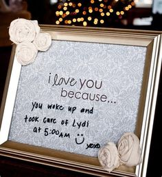 Change your message daily with a dry erase marker on the glass. So sweet. Great wedding gift, also.