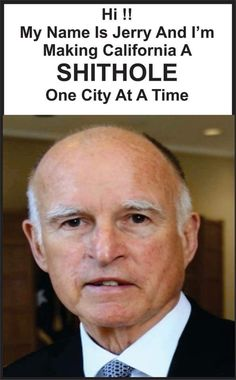 I lived in California most of my life. It was such a beautiful state. What Jerry Brown and other politicians have done to this state is devastating and shameful. Liberal Democrats, Socialism, Political Ideology, Conservative Politics, Freedom Of Speech, Stupid People, Islam, Humor, Shit Happens