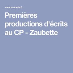 Premières productions d'écrits au CP - Zaubette