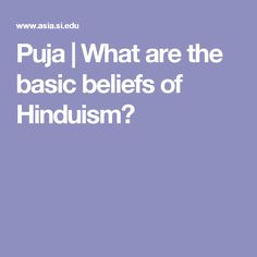 Puja | What are the basic beliefs of Hinduism?