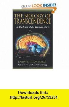 The Biology of Transcendence A Blueprint of the Human Spirit (9781594770166) Joseph Chilton Pearce , ISBN-10: 1594770166  , ISBN-13: 978-1594770166 ,  , tutorials , pdf , ebook , torrent , downloads , rapidshare , filesonic , hotfile , megaupload , fileserve