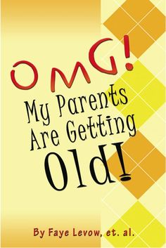 OMG! My Parents Are Getting OLD!