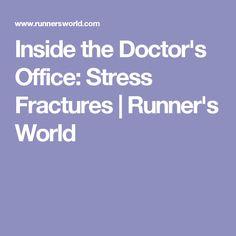 Inside the Doctor's Office: Stress Fractures | Runner's World