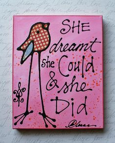 She Dreamt She Could & She Did by katieleese on Etsy